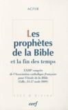 ACFEB - Les prophètes de la bible et la fin des temps.