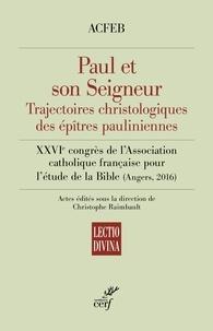 ACFEB et  ACFEB - Paul et son Seigneur - Trajectoires christologiques des épîtres pauliniennes.