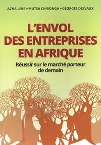 L'envol des entreprises en Afrique- Réussir sur le marché porteur de demain - Acha Leke |