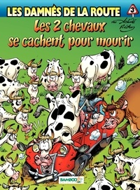Achdé et Hervé Richez - Les damnés de la route Tome 3 : Les 2 chevaux se cachent pour mourir.