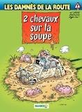 Achdé et  Rodrigue - Les damnés de la route Tome 7 : 2 chevaux sur la soupe.
