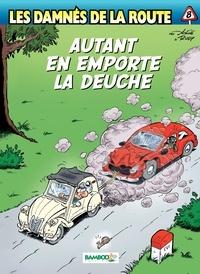 Achdé et  Rudy - Les damnés de la route Tome 8 : Autant en emporte la Deuche.