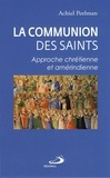 Achiel Peelman - Communion des saints (La) - Approche chrétienne et amérindienne.