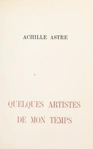 Achille Astre et Jules Chéret - Quelques artistes de mon temps.