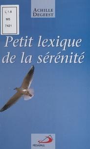 Achille Degeest - Petit lexique de la sérénité.