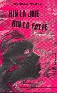 Achille-F Ngoye - Kin-la-Joie, Kin-la-Folie.