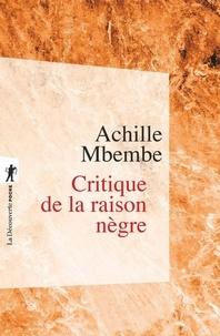 Achille Mbembe - Critique de la raison nègre.