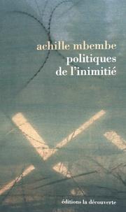 Achille Mbembe - Politiques de l'inimitié.