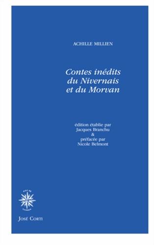 Achille Millien - Contes inédits du Nivernais et du Morvan.