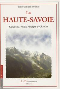 Achille Raverat - La Haute Savoie - Genevois, Sémine, Faucigny et Chablais.