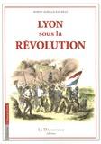 Achille Raverat - Lyon sous la Révolution.