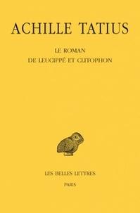 Achille Tatius - Le Roman de Leucippé et Clitophon.
