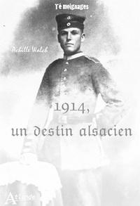 Galabria.be 1914, un destin alsacien - Mes mémoires ou les aventures variées du fils d'un pauvre homme Image