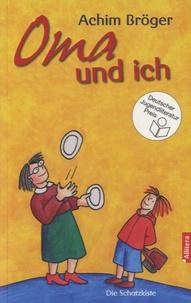 Achim Bröger - Oma und ich.