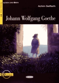 Achim Seiffarth - Johann Wolfgang Goethe. 1 CD audio