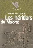 Achim von Arnim - Les héritiers du majorat.