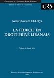 Achir Bassam El-Dayé - La fiducie en droit privé libanais.