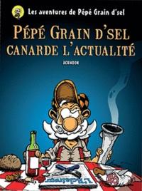 Achmoon - Pepe grain d'sel t.1 - pepe grain d'sel canarde l'actualite.