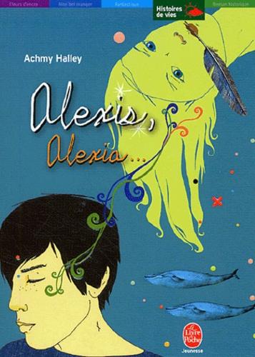 Achmy Halley et Sophie Leblanc - Alexis, Alexia... - Comme un baiser fait à la nuit.