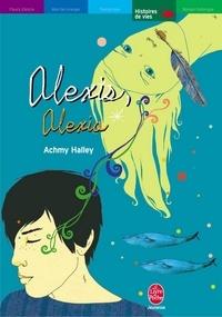 Achmy Halley - Alexis, Alexia... - Comme un baiser fait à la nuit.