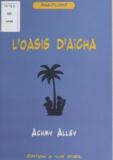 Achmy Halley - L'Oasis d'Aïcha.