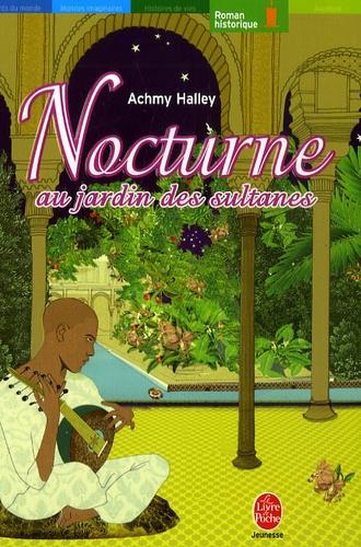 Achmy Halley - Nocturne au jardin des sultanes.