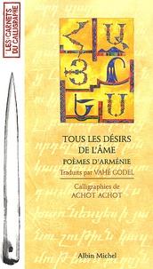 Achot Achot et  Collectif - Tous les désirs de l'âme. - Poèmes d'Arménie.