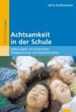 Achtsamkeit in der Schule - Stille-Inseln im Unterricht: Entspannung und Konzentration.