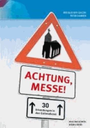 Achtung, Messe! - Den Gottesdienst verstehen.