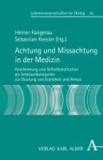Achtung und Missachtung in der Medizin - Anerkennung und Selbstkonstitution als Schlüsselkategorien zur Deutung von Krankheit und Armut.