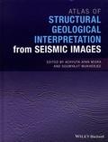 Achtuya Ayan Misra et Soumyajit Mukherjee - Atlas of Structural Geological Interpretation from Seismic Images.