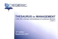 ACIEGE - Thesaurus du management - 2 volumes : Liste des champs sémantiques et schémas fléchés ; Liste alphabétique permutée.