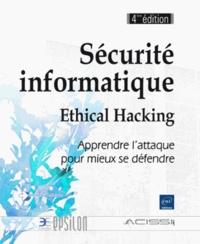 Sécurité informatique - Ethical Hacking - Apprendre lattaque pour mieux se défendre.pdf