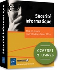 ACISSI et Marion Agé - Sécurité Informatique - Coffret en 2 volumes : Mise en oeuvre sous Windows Server 2016.