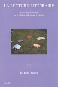 Cécile Bishop et Léa Vuong - La Lecture Littéraire N° 11, Mars 2011 : La non-lecture.