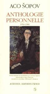Aco Sopov - Anthologie personnelle - 1950-1980.