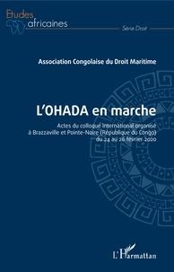 ACODM - L'OHADA en marche - Actes du colloque international organisé à Brazzaville et Pointe-Noire (République du Congo) du 24 au 26 février 2020.