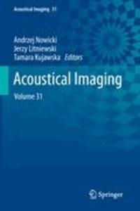 Andrzej Nowicki - Acoustical Imaging - Volume 31.