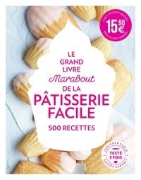 Manuel anglais téléchargement gratuit pdf Le grand livre Marabout de la pâtisserie facile  - 500 recettes par ACP Magazines Ltd (Litterature Francaise)