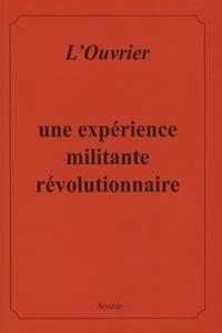 Acratie - L'Ouvrier - Une expérience militaire révolutionnaire.