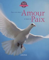 Acropole - 365 Pensées - Pour vivre dans l'Amour et dans la Paix.