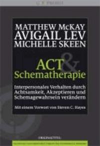 ACT und Schematherapie - Interpersonales Verhalten durch Achtsamkeit, Akzeptieren und Schemagewahrsein verändern.
