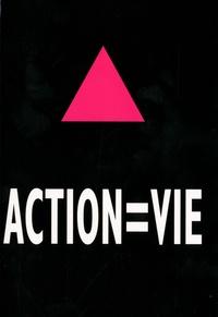 Act Up Paris - Act Up - Paris - Action = vie.