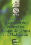 ACTED - Coopération décentralisée et santé en Afrique de l'Ouest et à Madagascar.