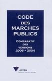 Acteis - Code des Marchés publics - Comparatif des versions 2006-2004.
