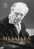 Actes de Colloque - Messiaen. La force d'un message.