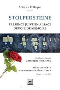 Christophe Woehrle - Histoire & Mémoires 7 : Actes du Colloque Stolpersteine - Présence juive en Alsace, devoir de mémoire.