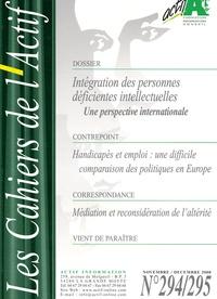 Serban Ionescu - Les Cahiers de l'Actif N° 294/295, novembre : Intégration des personnes déficientes intellectuelles - Une perspective internationale.