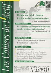 Michel Chauvière - Les Cahiers de l'Actif N° 330/331, Novembre : Retour sur la loi rénovant l'action sociale et médico-sociale... et sur le colloque IRFFD.
