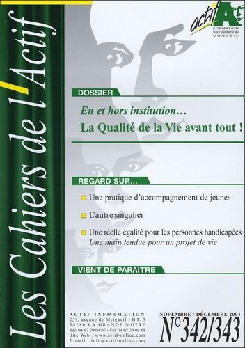 Ghislain Magerotte - Les Cahiers de l'Actif N° 342/343, Novembre : La Qualité de la Vie avant tout ! - En et hors institution....